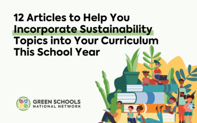 12 Articles to Help You Incorporate Sustainability Topics into Your Curriculum This School Year